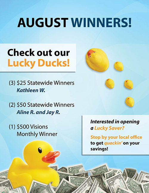August Winners - Three $25 statewide winners (Kathleen W.), two $50 statewide winners (Aline R. and Jay R.), one $500 Visions monthly winner