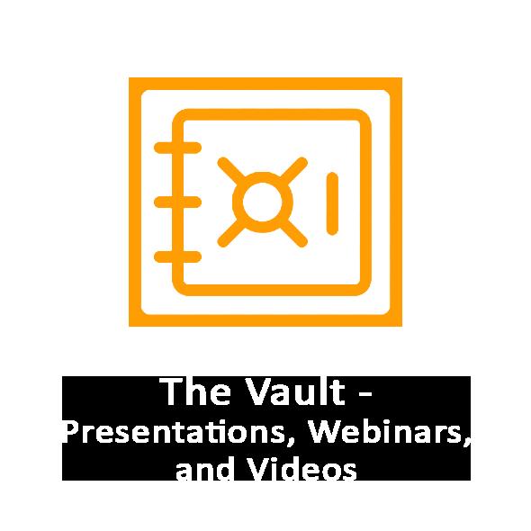 The Vault - Presentations, Webinars, and Videos